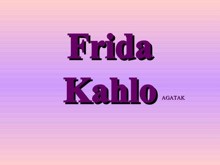 Frida Kahlo AGATAK