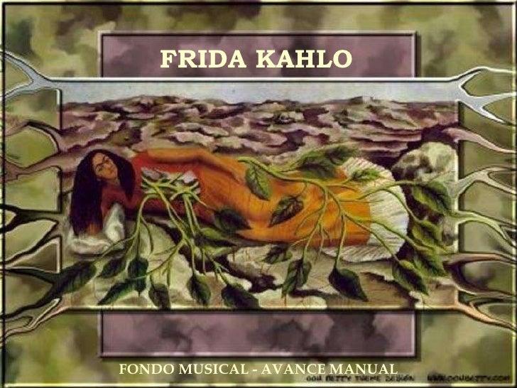 FRIDA KAHLO FONDO MUSICAL - AVANCE MANUAL