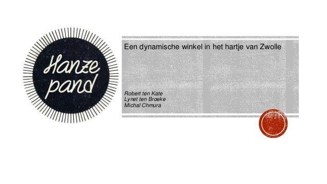 Een dynamische winkel in het hartje van Zwolle Robert ten Kate Lynet ten Broeke Michal Chmura