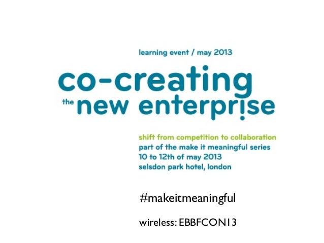 #makeitmeaningfulwireless: EBBFCON13