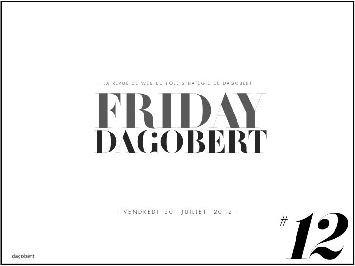 LA REVUE DE WEB DU PÔLE STRATÉGIE DE DAGOBERTFRIDAYDAGOBERT                                                12    - VENDRED...