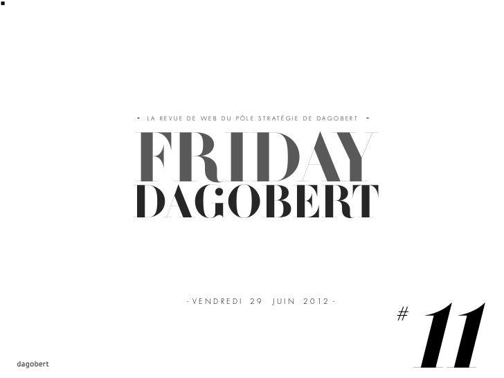 LA REVUE DE WEB DU PÔLE STRATÉGIE DE DAGOBERTFRIDAYDAGOBERT                                                    11        -...