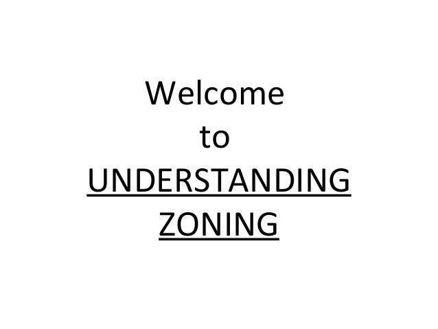 Welcome to UNDERSTANDING ZONING