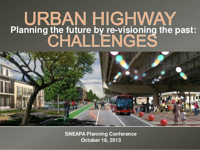 SNEAPA 2013 Friday e4 9_urban highway challenges