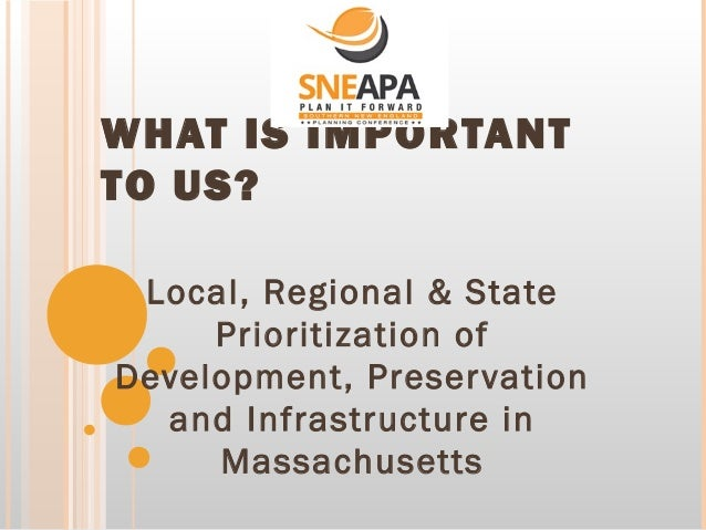 WHAT IS IMPORTANT TO US? Local, Regional & State Prioritization of Development, Preser vation and Infrastructure in Massac...