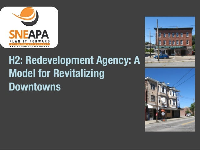 H2: Redevelopment Agency: A Model for Revitalizing Downtowns