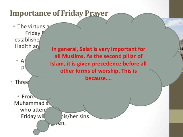 friday prayer at the mosque essay Why are muslim prayers on friday then goes to the mosque and offers as many prayers as he wishes when the call is proclaimed to prayer on friday.