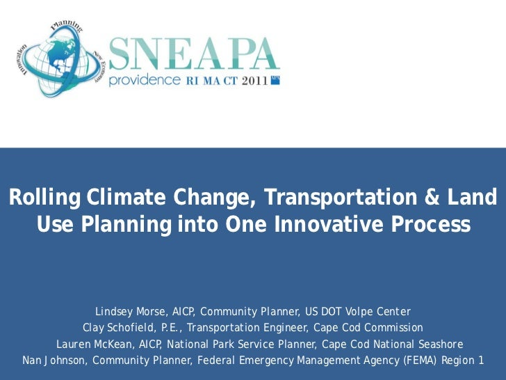 Rolling Climate Change, Transportation & Land  Use Planning into One Innovative Process              Lindsey Morse, AICP, ...