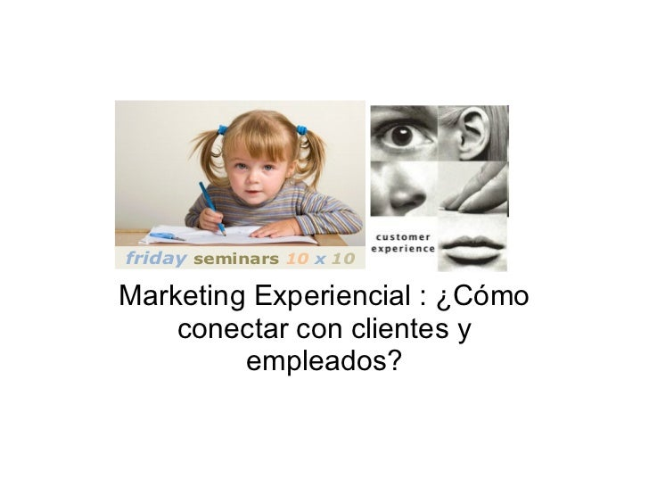 Friday seminar10x10.marketing experiencial