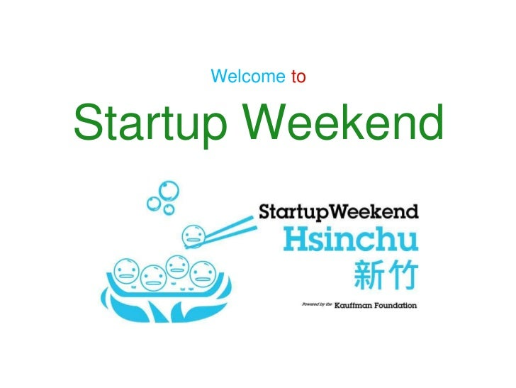 Welcome toStartup Weekend