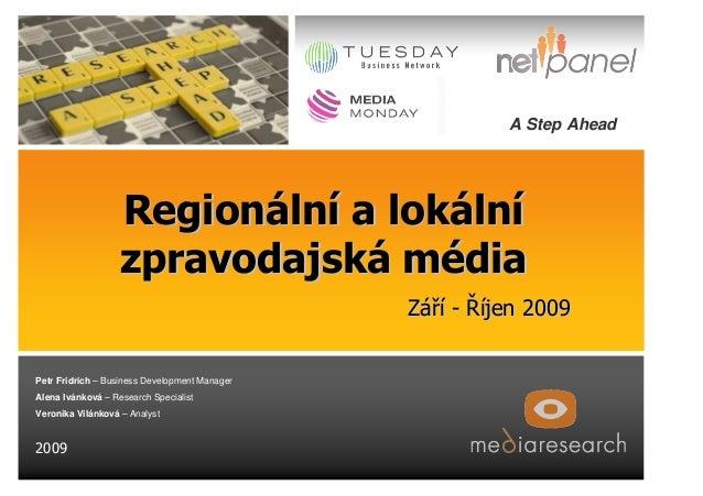 2009 A Step Ahead Petr Fridrich – Business Development Manager Alena Ivánková – Research Specialist Veronika Vilánková – A...