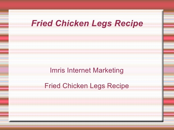 Fried chicken legs recipe