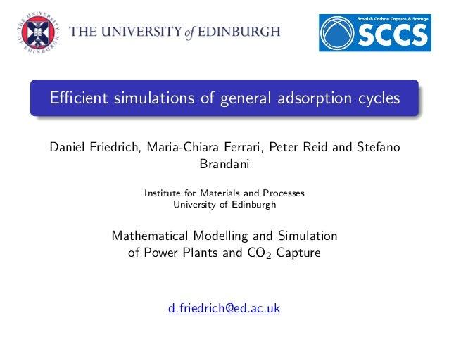 Efficient simulations of general adsorption cyclesDaniel Friedrich, Maria-Chiara Ferrari, Peter Reid and Stefano            ...