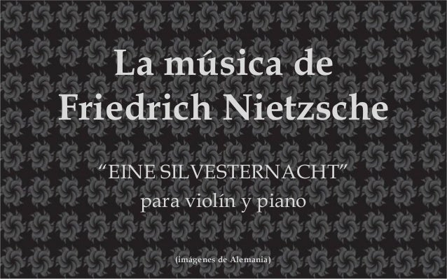 """La música de Friedrich Nietzsche """"EINE SILVESTERNACHT"""" para violín y piano (imágenes de Alemania)"""