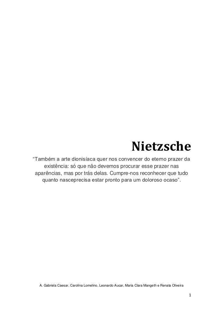"""Nietzsche""""Também a arte dionisíaca quer nos convencer do eterno prazer da e..."""