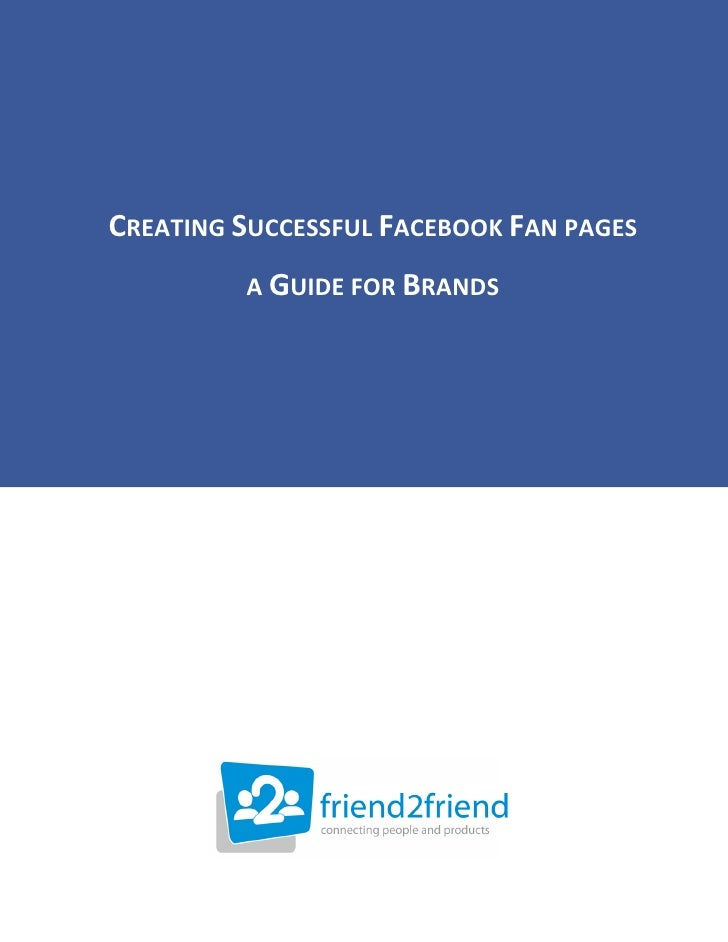 Friend2 Friend Whitepaper   Creating Successful Facebook Fan Pages