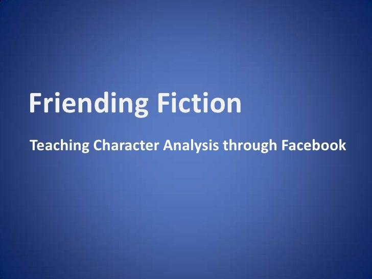 Friending Fiction<br />  Teaching Character Analysis through Facebook<br />