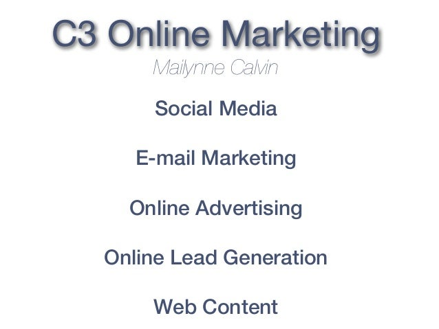 C3 Online Marketing Mailynne Calvin Social Media E-mail Marketing Online Advertising Online Lead Generation Web Content