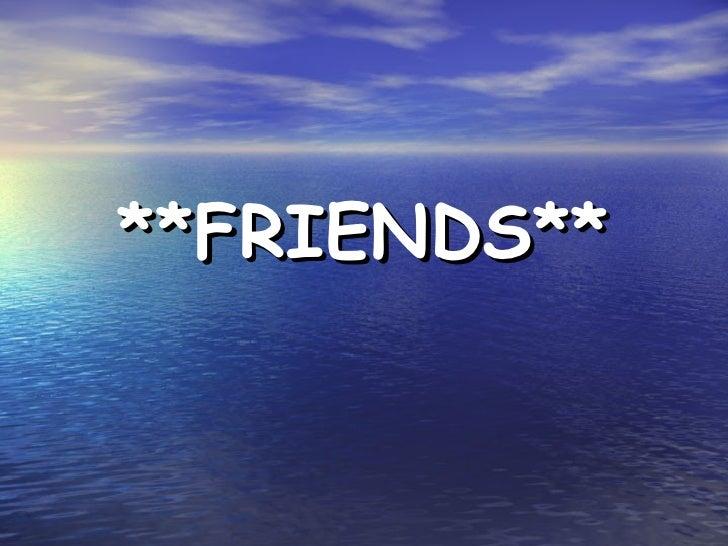 **FRIENDS**