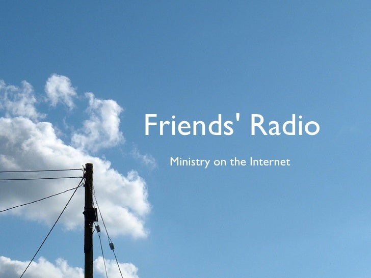 Friends' Radio   Ministry on the Internet