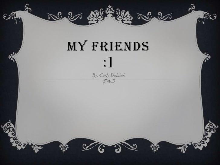 Friends carly dolniak