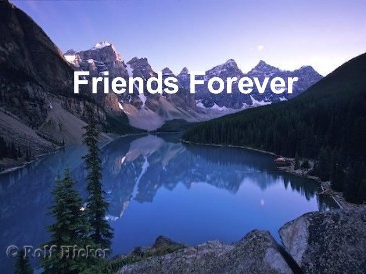 <ul><li>Friends Forever </li></ul>