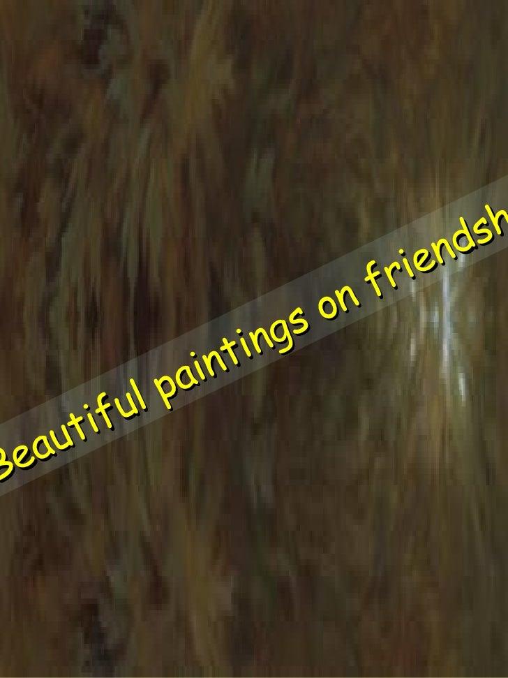 Beautiful paintings on friendship