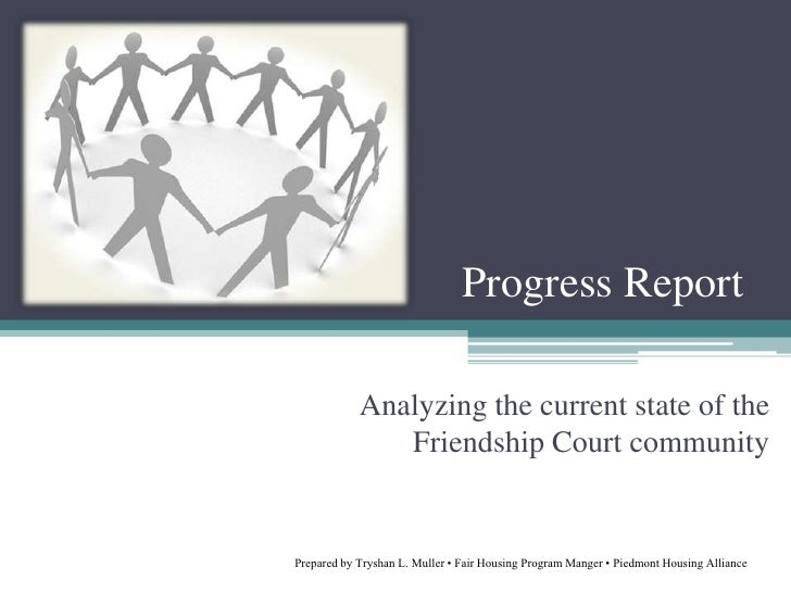 Progress Report<br />Analyzing the current state of the  Friendship Court community<br />Prepared by Tryshan L. Muller • F...