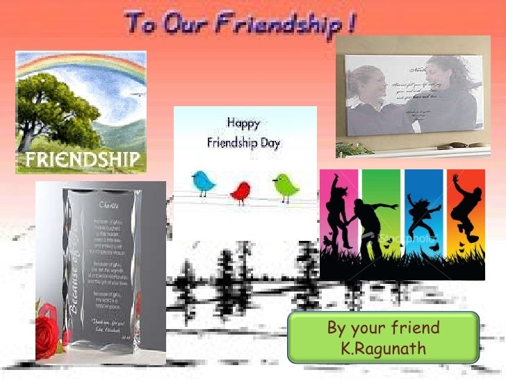 By your friend K.Ragunath