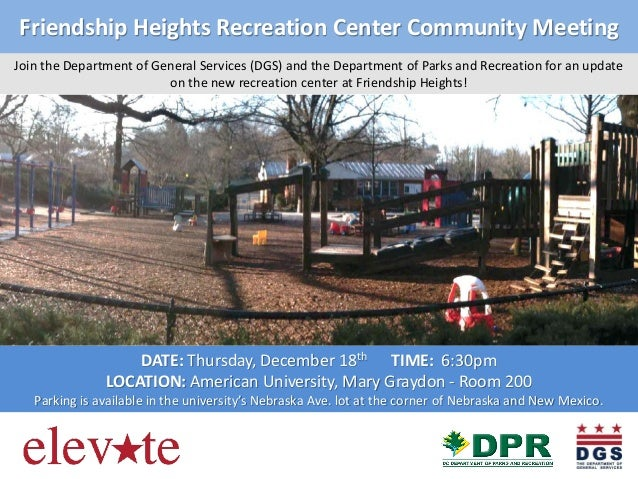 Friendship Heights Recreation Center Community Meeting Join the Department of General Services (DGS) and the Department of...