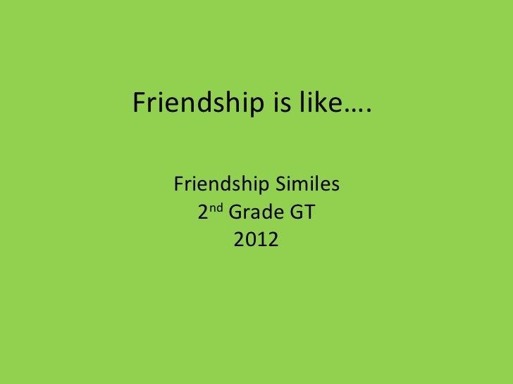 Friendship is like 2012