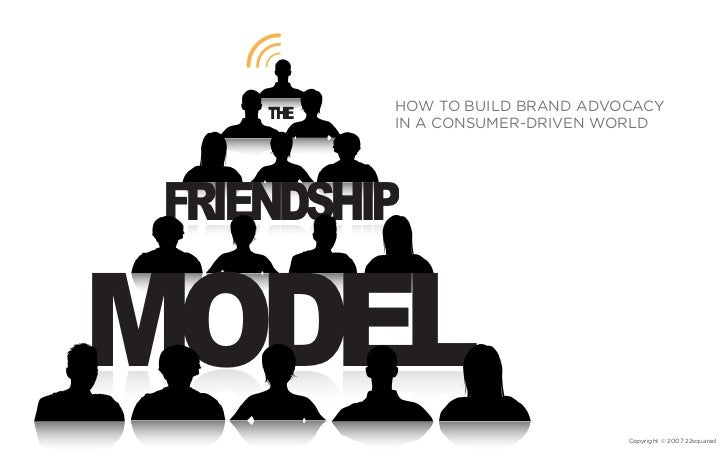 HOW TO BUILD BRAND ADVOCACY     THE           IN A CONSUMER-DRIVEN WORLD     FRIENDSHIP  MODEL                            ...