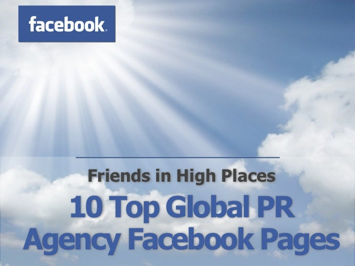 Friends in High Places - 10 Top Global PR Agency Facebook Pages