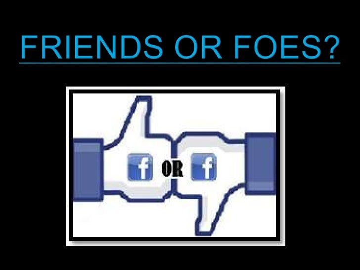 Who Are We? Are Cranford Community College Students making            Facebook Friends Or Foes?Friends Or Foes is a campai...