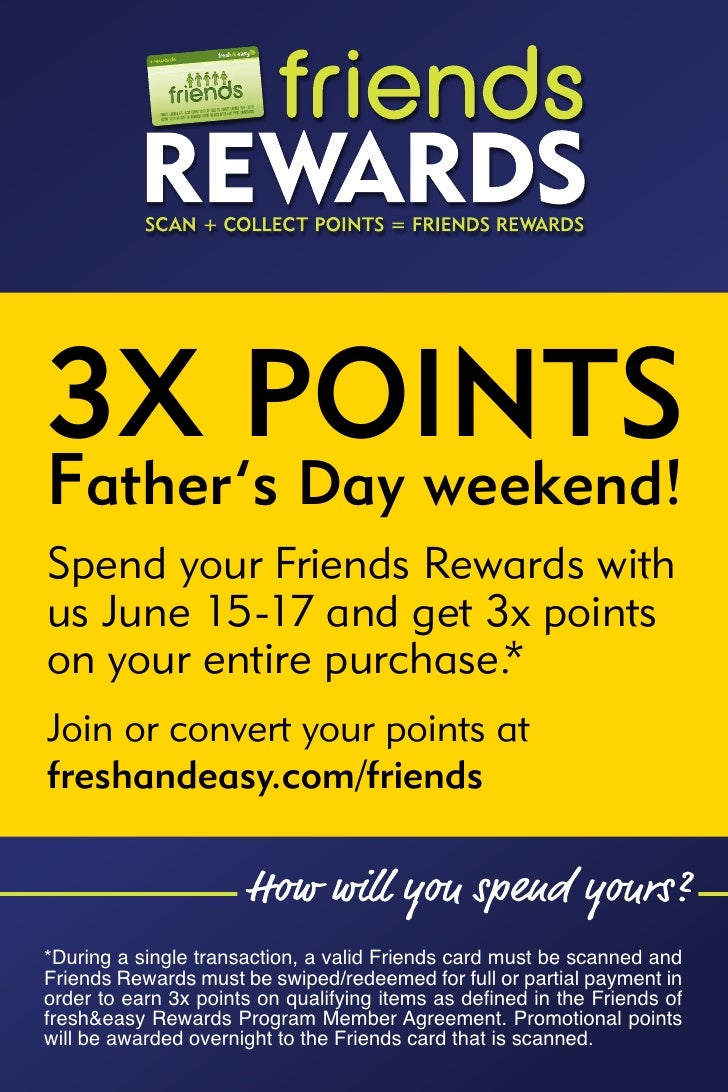 3X POINTSFather's Day weekend!Spend your Friends Rewards withus June 15-17 and get 3x pointson your entire purchase.*Join ...