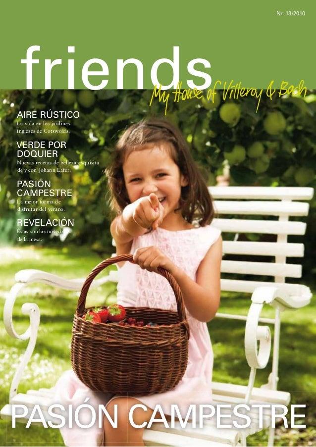 Nr. 13/2010  friends Aire rústico La vida en los jardines ingleses de Cotswolds.  Verde por doquier Nuevas recetas de bell...