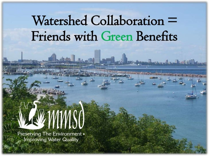 Watershed Collaboration =Friends with Green Benefits