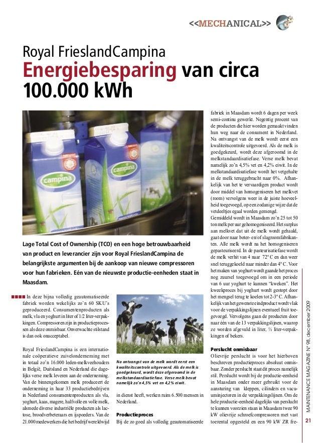 <<MECHANICAL>> 21 Royal FrieslandCampina Energiebesparing van circa 100.000 kWh Lage Total Cost of Ownership (TCO) en een ...