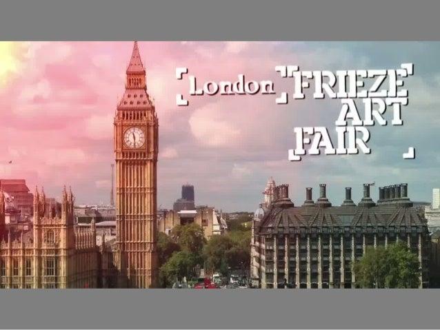 FRIEZE LONDON 2013