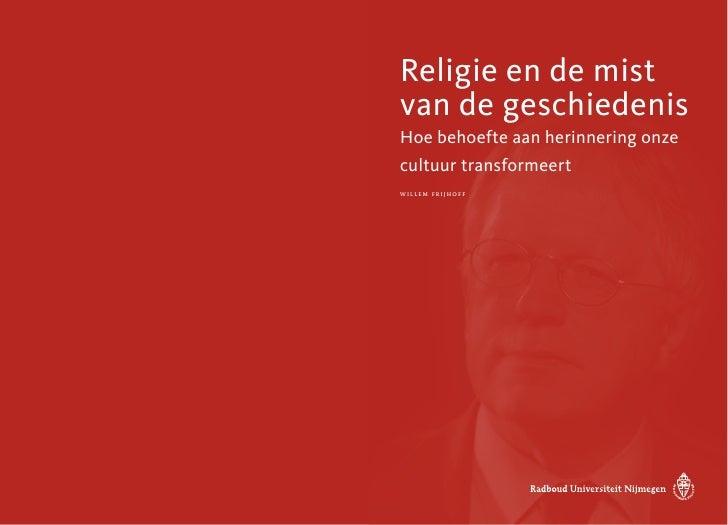 Religie en de mistvan de geschiedenisHoe behoefte aan herinnering onzecultuur transformeertwillem fr ijhoff