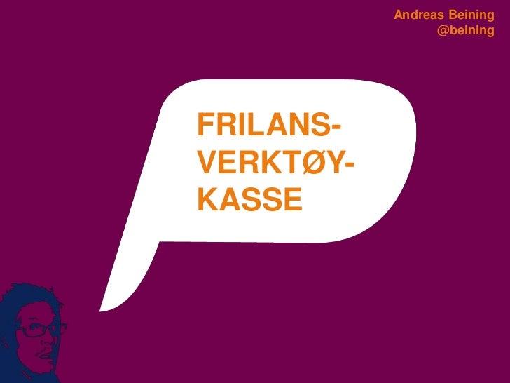 Andreas Beining                 @beiningFRILANS-VERKTØY-KASSE