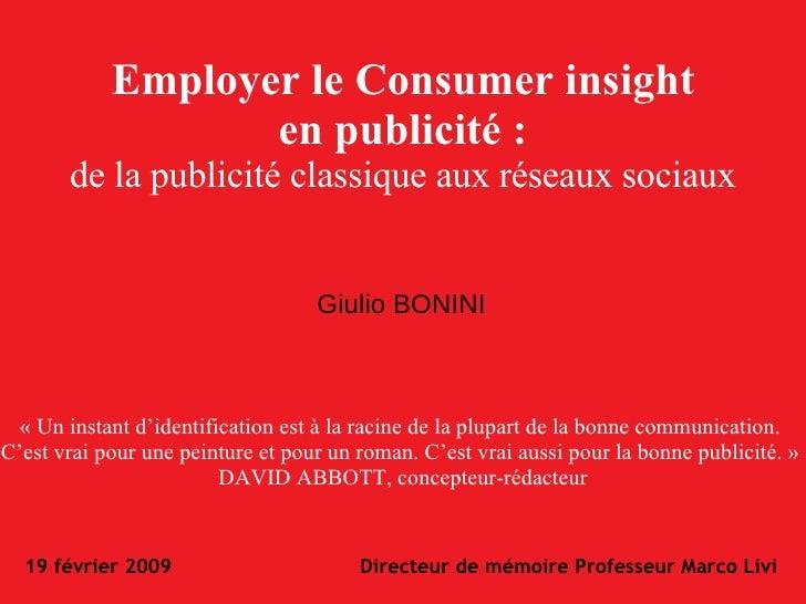 Employer le Consumer insight en publicité : de la publicité classique aux réseaux sociaux « Un instant d'identification es...
