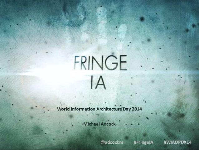 Michael Adcock: Fringe IA