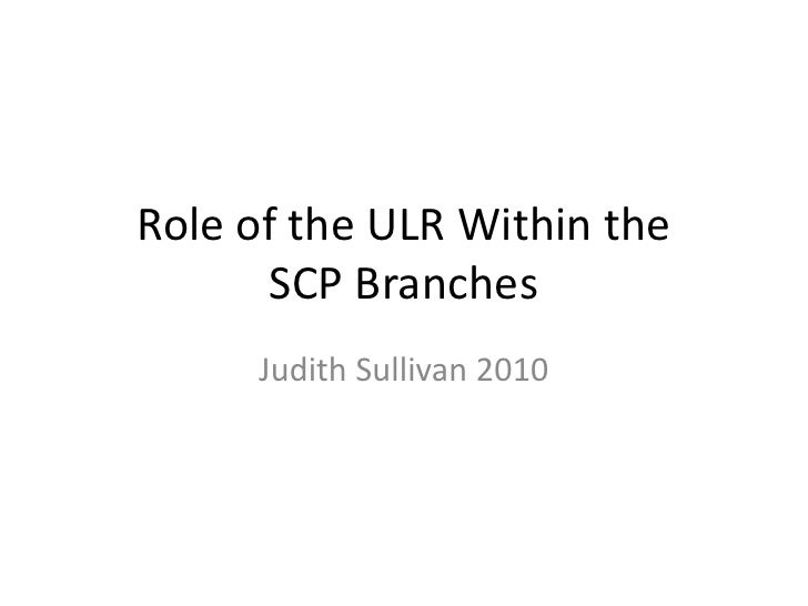 Role of the ULR Within the SCP Branches<br />Judith Sullivan 2010<br />