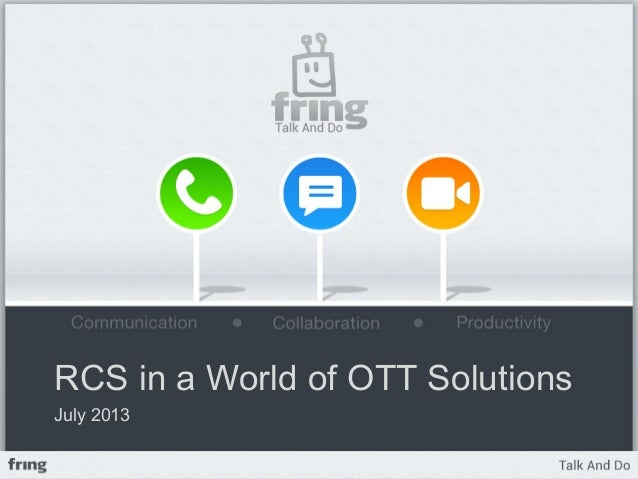 OTT & RCS : a Dual Spearhead Approach