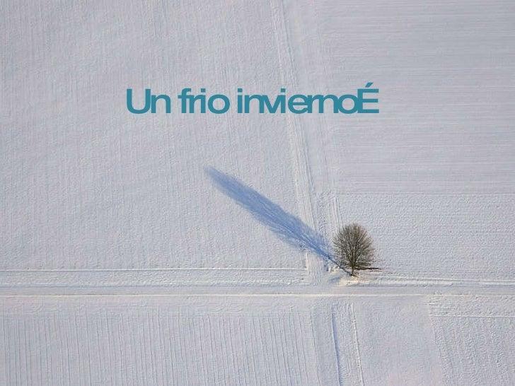 Frio Invierno  (J P L)