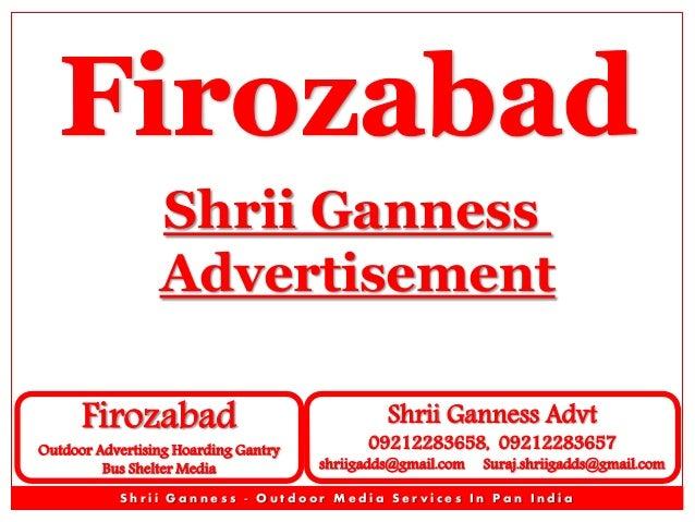 Shrii Ganness Advertisement Firozabad  Outdoor Advertising Hoarding Gantry Bus Shelter Media  Shrii Ganness Advt  09212283...