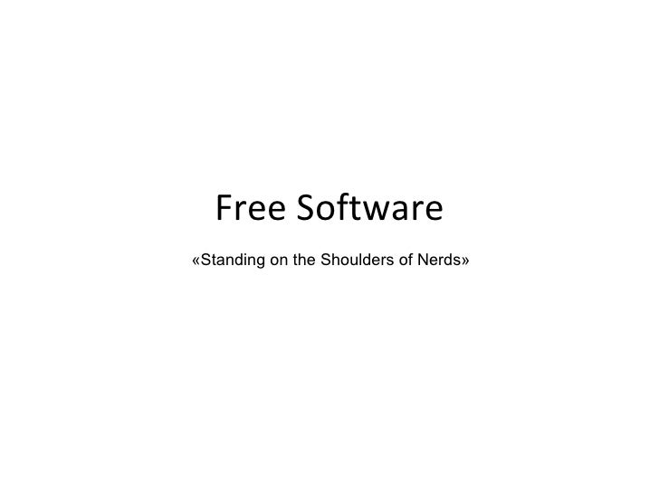 Free Software «Standing on the Shoulders of Nerds»