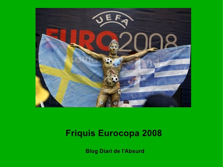 Friquis Eurocopa 2008 Blog Diari de l'Absurd