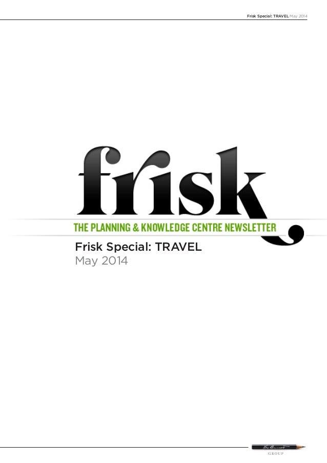 Frisk Special: TRAVEL May 2014 Frisk Special: TRAVEL May 2014